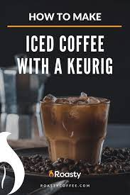 Check out our tips and tricks to brewing the best cup of cold joe you'll ever taste. How To Make Iced Coffee With A Keurig In 4 Easy Steps