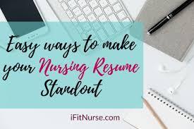 Easy Ways To Make Your Nursing Resume Standout Ifitnurse Com