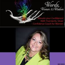 Words Women and Wisdom Show with Yvonne Silver