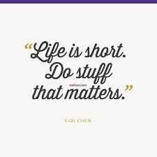 Short Quotes About Life Best Life Is Short Quotes And Sayings