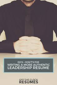 Do S Don Ts For Writing A More Authentic Leadership Resume