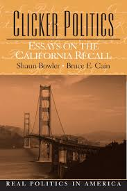 bowler cain clicker politics essays on the california recall  clicker politics essays on