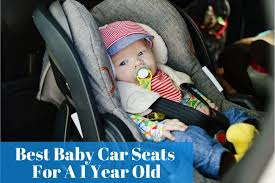 car seat for a 1 year old review in 2021