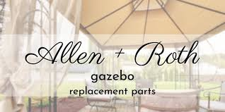 all allen roth gazebo replacement parts