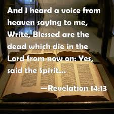 and their works do follow them revelation 14 13 and i heard a voice from heaven saying to me write