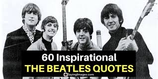 The Beatles Quotes Awesome 48 Inspirational The Beatles Quotes SayingImages