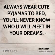 In Your Dreams Quotes Best Of Joel Madden Dreams Quotes QuoteHD