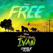 """Charlie Puth / チャーリー・プース「Free(From """"The One and Only Ivan"""")」 