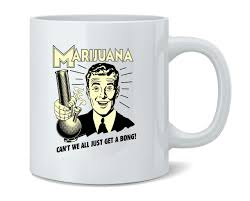 The coffee mug bong from cabin in woods is a real thing popcorn horror. Marijuana Cant We All Just Get A Bong Retrospoofs Ceramic Coffee Mug Tea Cup Fun Novelty Gift 12 Oz Poster Foundry