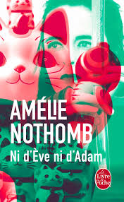 Ni D Eve Ni D Adam Amelie Nothomb 9782253124542 Amazon Com Books