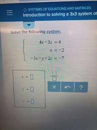 o systems of equationatrices introduction to solving a 3x3 system of solve the following