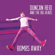 Duncan Light Up The Sky Lyrics Bombs Away Duncan Reid And The Big Heads