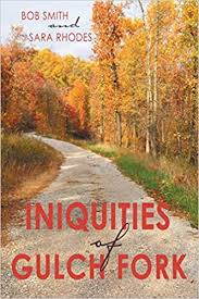 Iniquities of Gulch Fork: Smith, Bob, Rhodes, Sara: 9781491793411:  Amazon.com: Books
