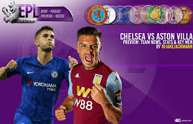 2 ben chilwell (dml) chelsea 8.0. Chelsea Vs Aston Villa Preview Team News Stats Key Men Epl Index Unofficial English Premier League Opinion Stats Podcasts