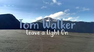 Tom Walker Leave A Light On Audio Tom Walker Leave A Light On Audio Youtube