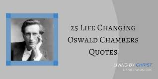 Oswald Chambers Quotes Classy 48 Life Changing Oswald Chambers Quotes Living By Christ