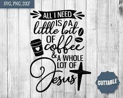 22 inch by 23 5 inch 32 95. Coffee Jesus Quote Etsy