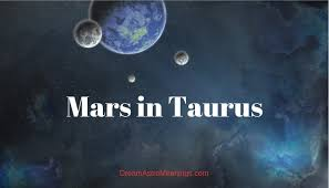 What Does Mars Mean In Birth Chart Mars In Taurus