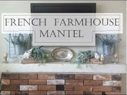 farmhouse fireplace decor french farmhouse flair fireplace mantel decorating ideas