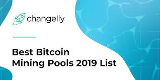 Top 10 Best Bitcoin Btc Mining Pools 2019 List Changelly