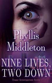 Nine Lives, Two Down: Middleton, Phyllis: 9781682910078: Amazon.com: Books