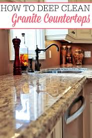 how to clean granite tops deep clean granite how to clean diffe types of countertops angies how to clean granite tops