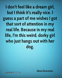 Girl Of My Dreams Quotes Best Of Alicia Silverstone Quotes QuoteHD