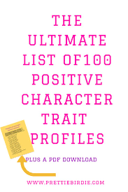 best ideas about positive character traits 17 best ideas about positive character traits creative writing good character and good traits