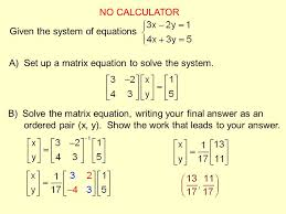 no calculator given the system of equations a set up a matrix equation to solve