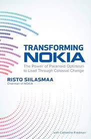 Nokia Organizational Chart 2018 Transforming Nokia The Power Of Paranoid Optimism To Lead