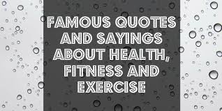 Health And Fitness Quotes Magnificent Famous Quotes And Sayings About Health Fitness And Exercise