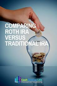 Traditional Versus Roth Ira Comparison Chart Roth Vs Traditional Ira Comparing The Most Popular Ira Plans