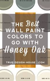 Oak Color Paint The Best Wall Paint Colors To Go With Honey Oak Wall Paint