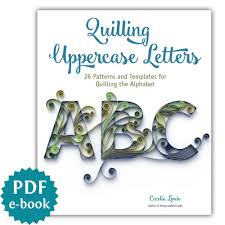 Quilling Letters Uppercase 26 Patterns And Template Tutorial For Quilling The Alphabet Pdf E Book File Download