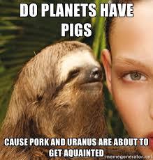 Memes Vault Creepy Sloth Memes – Uranus via Relatably.com