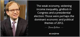 Steven Rattner quote: The weak economy, widening income inequality ... via Relatably.com