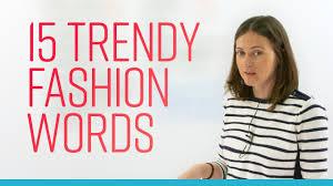 english slang 15 trendy fashion words