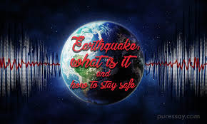 essay on earthquakes what is it and how to stay safe