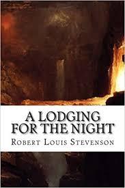 Resultado de imagen de A Lodging For The Night - A Story Of Francis Villon Robert Louis Stevenson