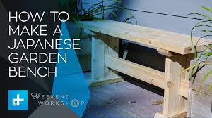 japanese garden furniture. Weekend Workshop Episode 4 - How To Make A Japanese Style Garden Bench Furniture