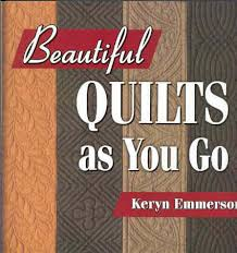 Patchwork Books 3 & A book of machine quilting patterns. Minimize the strain of quilting on  your hands and body by breaking up the steps. Keryn's quilt as you go ... Adamdwight.com
