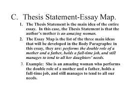 the traditional five paragraph essay the three main parts c thesis statement essay map 1 the thesis statement is the main