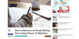resources every student needs to be a better essay writer how to become a paper writing guru