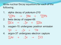 write nuclear decay equations for each of the following