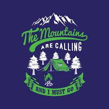 Die Berge Rufen Und Ich Muss Gehen Camping Sprüche Und Zitate