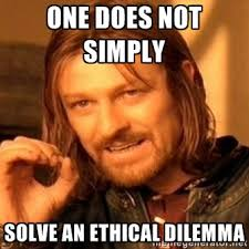 one does not simply solve an ethical dilemma - one-does-not-simply ... via Relatably.com