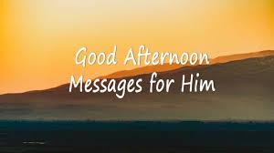 Good Afternoon Messages For Boyfriend Or Husband Wishesmsg
