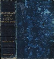 lays ancient rome by macaulay abebooks lord macaulay`s essays and lays of ancient macaulay thomas