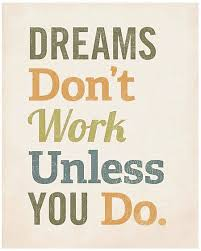Dream Achievement Quotes Best Of Dreams Don't Work Unless You Do Quote Picture