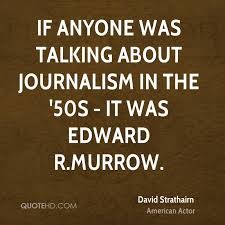 Journalism Quotes Beauteous David Strathairn Quotes QuoteHD
